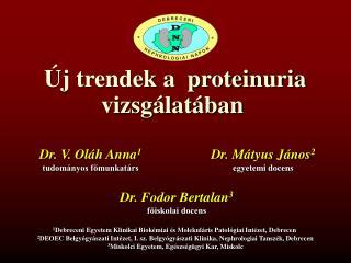 Új trendek a  proteinuria vizsgálatában