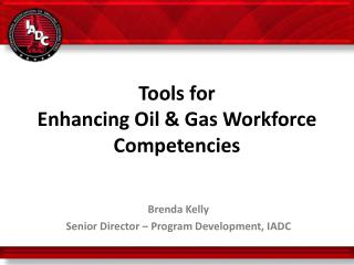 Tools for Enhancing Oil & Gas Workforce Competencies