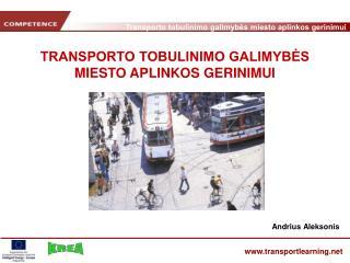 TRANSPORTO TOBULINIMO GALIMYBĖS MIESTO APLINKOS GERINIMUI