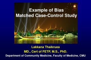 Example of Bias  Matched Case-Control Study