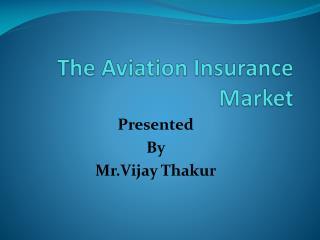 The Aviation Insurance Market