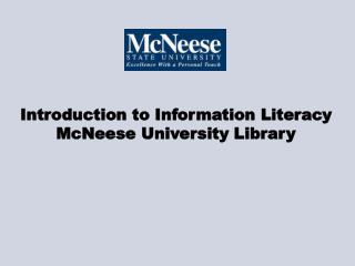 Introduction to Information LiteracyMcNeese University Library