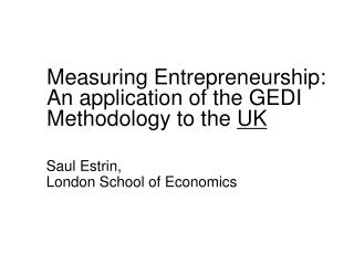 Measuring Entrepreneurship: An application of the GEDI Methodology to the  UK