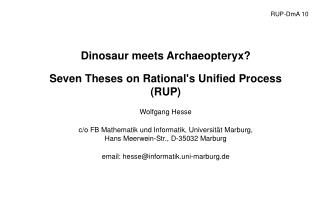 Dinosaur meets Archaeopteryx? Seven Theses on Rational's Unified Process (RUP) Wolfgang Hesse