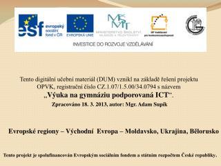 Evropské regiony – Východní  Evropa – Moldavsko, Ukrajina, Bělorusko