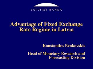Advantage of Fixed Exchange Rate Regime in Latvia
