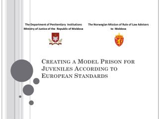 Creating a Model Prison for Juveniles According to European Standards