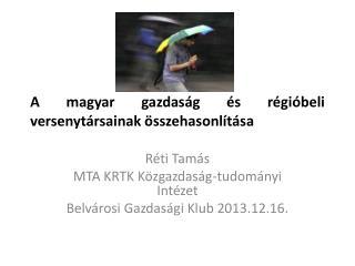 A magyar gazdaság és régióbeli versenytársainak összehasonlítása