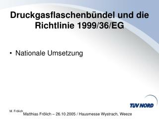Druckgasflaschenb�ndel und die Richtlinie 1999/36/EG