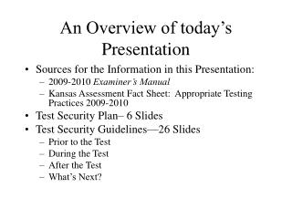 An Overview of today's Presentation