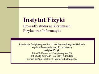 Instytut Fizyki Prowadzi studia na kierunkach: Fizyka oraz Informatyka