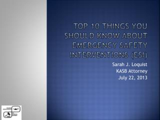 Top 10 things you should know about emergency safety interventions (ESI)