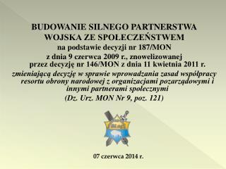 BUDOWANIE SILNEGO PARTNERSTWA WOJSKA ZE SPOŁECZEŃSTWEM na podstawie decyzji nr 187/MON
