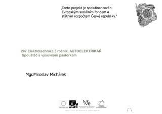 207 Elektrotechnika,3.ročník, AUTOELEKTRIKÁŘ  Spouštěč s výsuvným pastorkem
