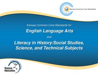 Kansas Common Core Standards for English Language Arts  and Literacy in History/Social Studies,