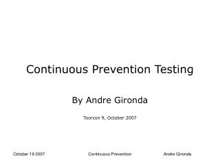 Continuous Prevention Testing