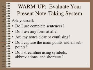 WARM-UP:  Evaluate Your Present Note-Taking System