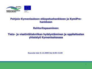 Kouvola-talo 9.12.2005 klo 8.00-15.00