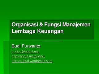 Organisasi & Fungsi Manajemen  Lembaga Keuangan