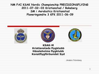 KSAK-M Kristianstads flygklubb Hässleholms flygklubb Konstflygförbundet Syd