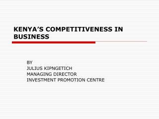 KENYA�S COMPETITIVENESS IN BUSINESS