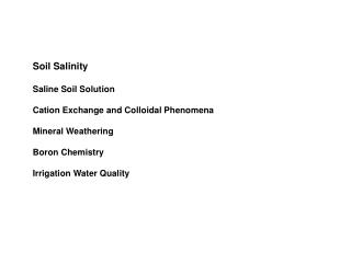 Soil Salinity Saline Soil Solution Cation Exchange and Colloidal Phenomena Mineral Weathering
