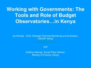Working with Governments: The Tools and Role of Budget Observatories�in Kenya