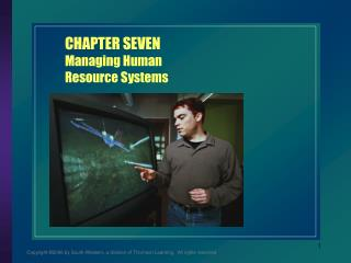 CHAPTER SEVEN Managing Human Resource Systems