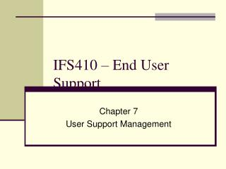 IFS410 – End User Support