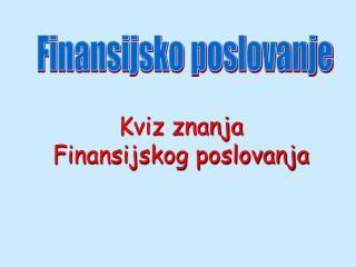 Kviz znanja Finansijskog poslovanja