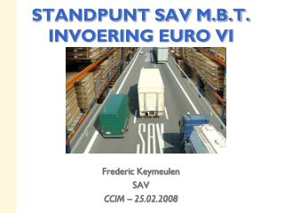 STANDPUNT SAV M.B.T. INVOERING EURO VI