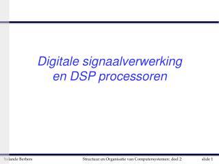 Digitale signaalverwerking en DSP processoren