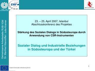 23. – 25. April 2007, Istanbul Abschlusskonferenz des Projektes