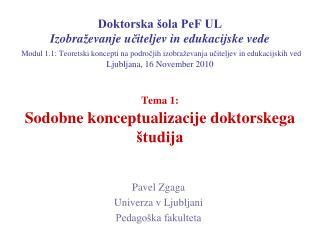 Pavel Zgaga  Univerza v Ljubljani Pedagoška fakulteta
