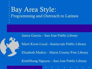 Janice García -- San Jose Public Library Marti Krow-Lucal --Sunnyvale Public Library