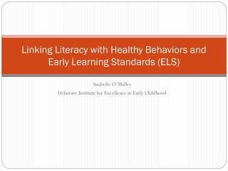 Linking Literacy with Healthy Behaviors and Early Learning Standards (ELS)