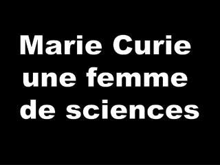 Marie Curie  une femme  de sciences