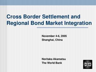 Cross Border Settlement and Regional Bond Market Integration