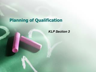 Planning of Qualification