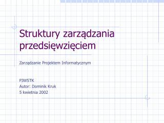 Struktury zarządzania przedsięwzięciem