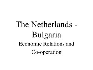 The Netherlands - Bulgaria