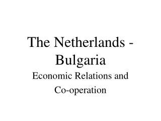 The Netherlands - Bulgaria