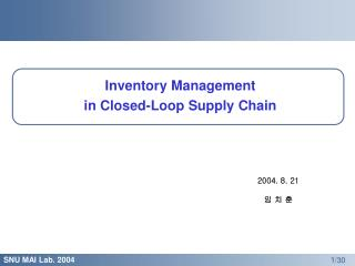 Inventory Management  in Closed-Loop Supply Chain
