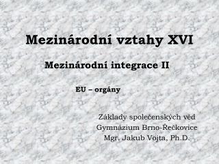 Mezinárodní vztahy XVI