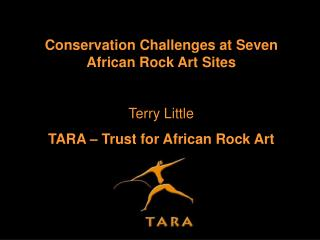 Conservation Challenges at Seven African Rock Art Sites Terry Little
