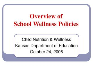 Overview of School Wellness Policies