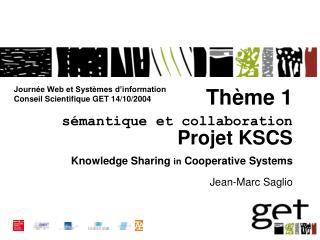 Journ�e Web et Syst�mes d�information Conseil Scientifique GET 14/10/2004