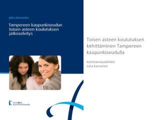Toisen asteen koulutuksen kehittäminen Tampereen kaupunkiseudulla Kehittämispäällikkö