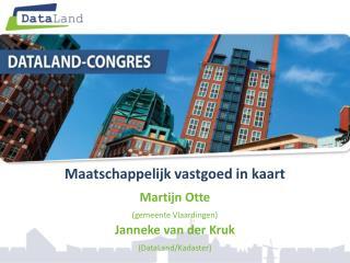 Maatschappelijk vastgoed in kaart Martijn Otte  (gemeente Vlaardingen) Janneke van der Kruk