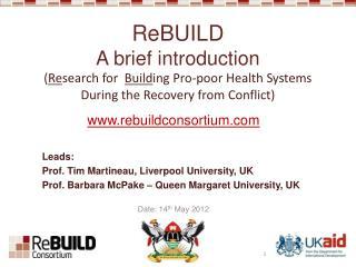 rebuildconsortium Leads:  Prof. Tim Martineau, Liverpool University, UK
